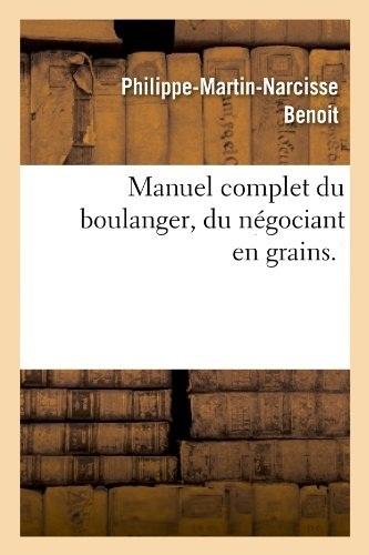 Philippe Benoit - Manuel complet du boulanger.jpg