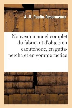 Paulin-Désormeaux - Nouvau manuel complet du fabricant d'objets .jpg
