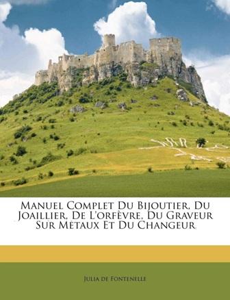 J-S-E Julia de Fontenelle - Manuel complet du bijoutier .jpg
