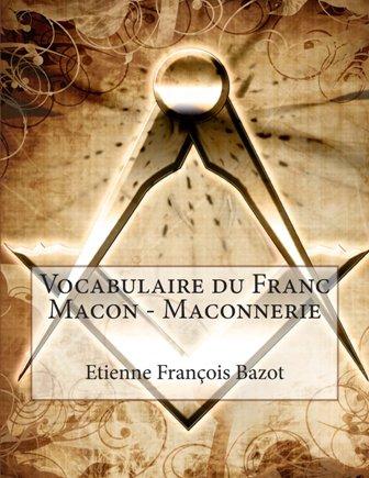 Etienne François Bazot - Vocabulaire de francs-maçons .jpg