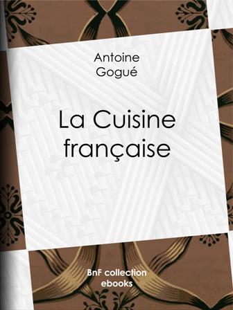 Antoine Gogué - La cuisine française.jpg