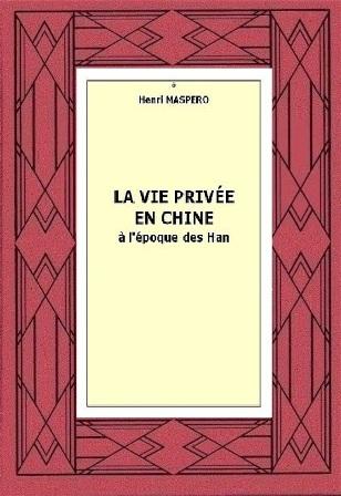 H. Maspero - La vie privée en Chine à l'époque des Han.jpg
