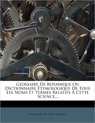 Alexandre de Théis - Dufour Glossaire de botanique .jpg