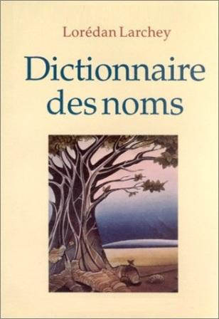 Lorédan Larchey - Dictionnaire des noms.jpg