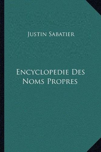 Encyclopédie des noms propres De Justin Sabatier.jpg