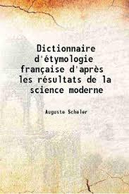 Auguste Scheler - Dictionnaire étymologie française.jpg