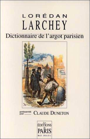 Dictionnaire historique de l'argot parisien De Lorédan Larchey.jpg