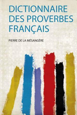 Pierre de La Mésangère - Dictionnaire des proverbes français (2).jpg