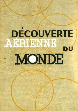 Paul Chombart De Lauwe - La Decouverte Aerienne Du Monde.jpg