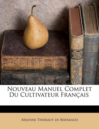 Nouveau manuel complet du cultivateur français De Arsenne Thiébaut de Berneaud.jpg