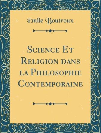 Emile Boutroux - Science et religion dans la philosophie contemporaine (3).jpg