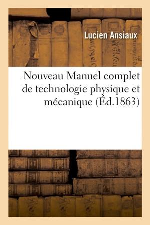 Nouveau Manuel complet de technologie physique et mécanique De Lucien Ansiaux (2).jpg