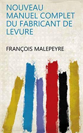 Nouveau manuel complet du fabricant de levure De François Malepeyre.jpg