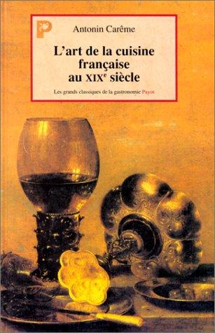 Antonin Carême - L'art de la cuisine française au 19e siècle .jpg