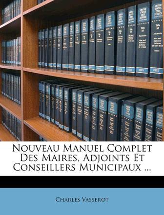 Charles Vasserot - Nouveau manuel complet des maires .jpg