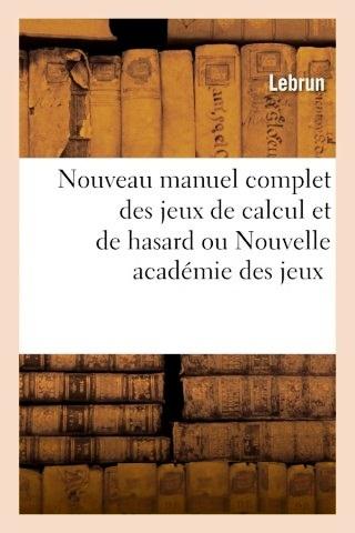 Nouveau manuel complet des jeux de calcul et de hasard – Lasserre.jpeg