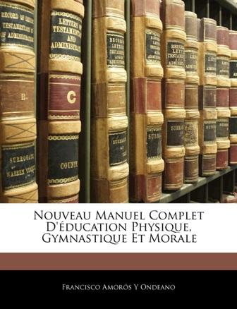 F. Amorós - Nouveau manuel complet d'éducation physique gymnastique et morale.jpg