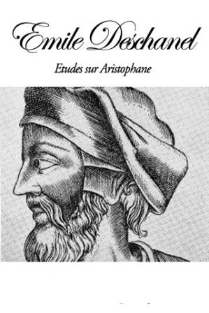 Emile Deschanel - Etudes sur Aristophane.jpg