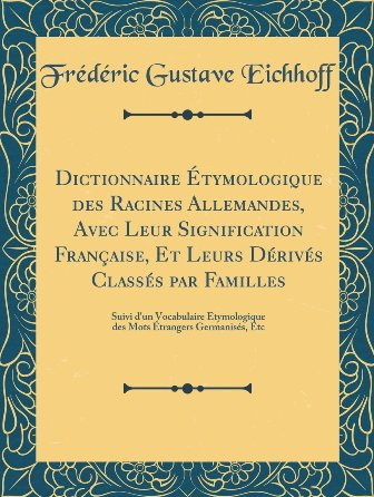 EBOOK F. G. Eichhoff - Dictionnaire étymologique des racines allemandes.jpg