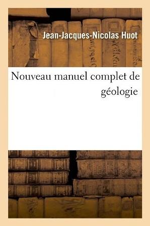 J. J. N. Huot - Nouveau manuel complet de géologie.jpg