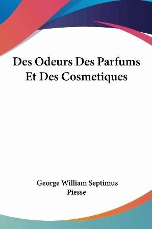 S. Piesse -  Des odeurs des parfums et des cosmétiques.jpg
