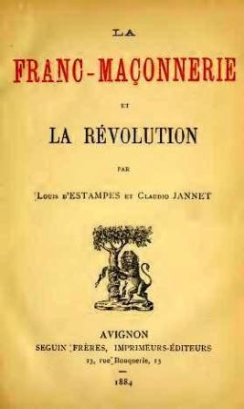 Jannet Claudio - La Franc-maçonnerie et la Révolution 1884_001.jpg