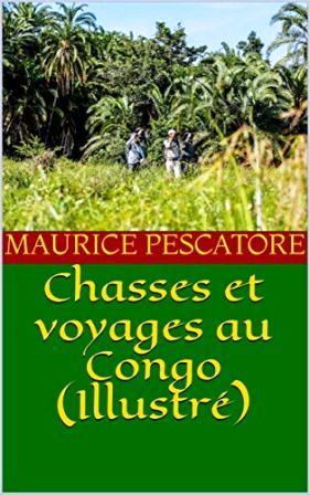 Chasses et voyages au Congo - Maurice Pescatore (2).jpg