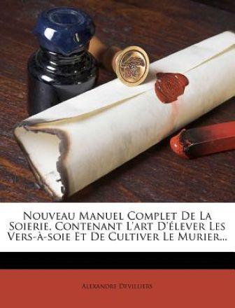 Alexandre Devilliers - Nouveau manuel complet de la soierie.jpg