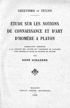 René Schaerer - Epistēmē et technē_ étude sur les notions de connaissance et d'art d'Homère a Platon.-Macon Protat frères imprimeurs (1930)_001.jpg