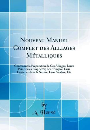 A.Hervé - Nouveau manuel complet des alliages métalliques .jpg