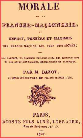 E. - F.  Bazot - Morale de la franche-maçonnerie.jpg