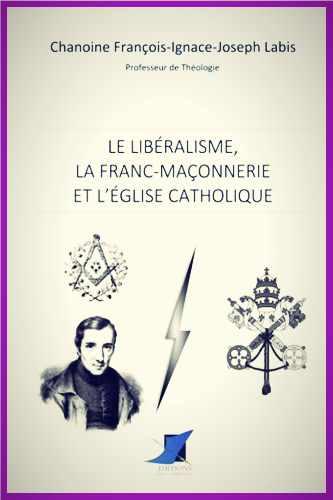 Labis - Le libéralisme la franc-maçonnerie et l'Eglise catholique.jpg