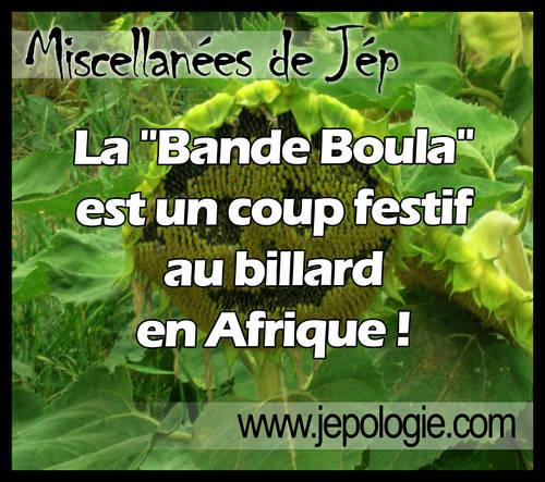 La Bande Boula est un coup festif au billard en Afrique.jpg