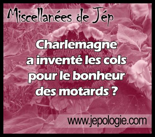 Charlemagne a inventé les cols pour le bonheur des motards.jpg