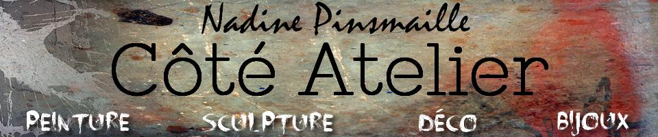 Nadine Pinsmaille - Côté Atelier