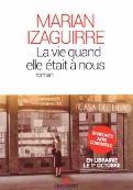 Izaguirre - La vie quand elle était à nous (121x173).jpg
