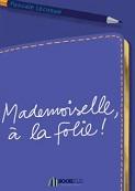 1Mademoiselle-a-la-folie-.jpg