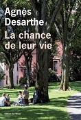 Agnès Desarthe La chance de leur vie (L'Olivier).jpg