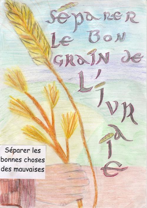 Le bon grain et l'ivraie 4.jpg