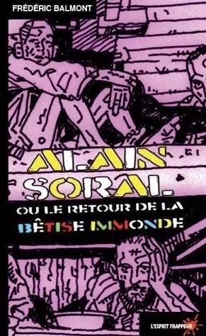 alain-soral-ou-le-retour-de-la-betise-immonde-frederic-balmont 2.jpg