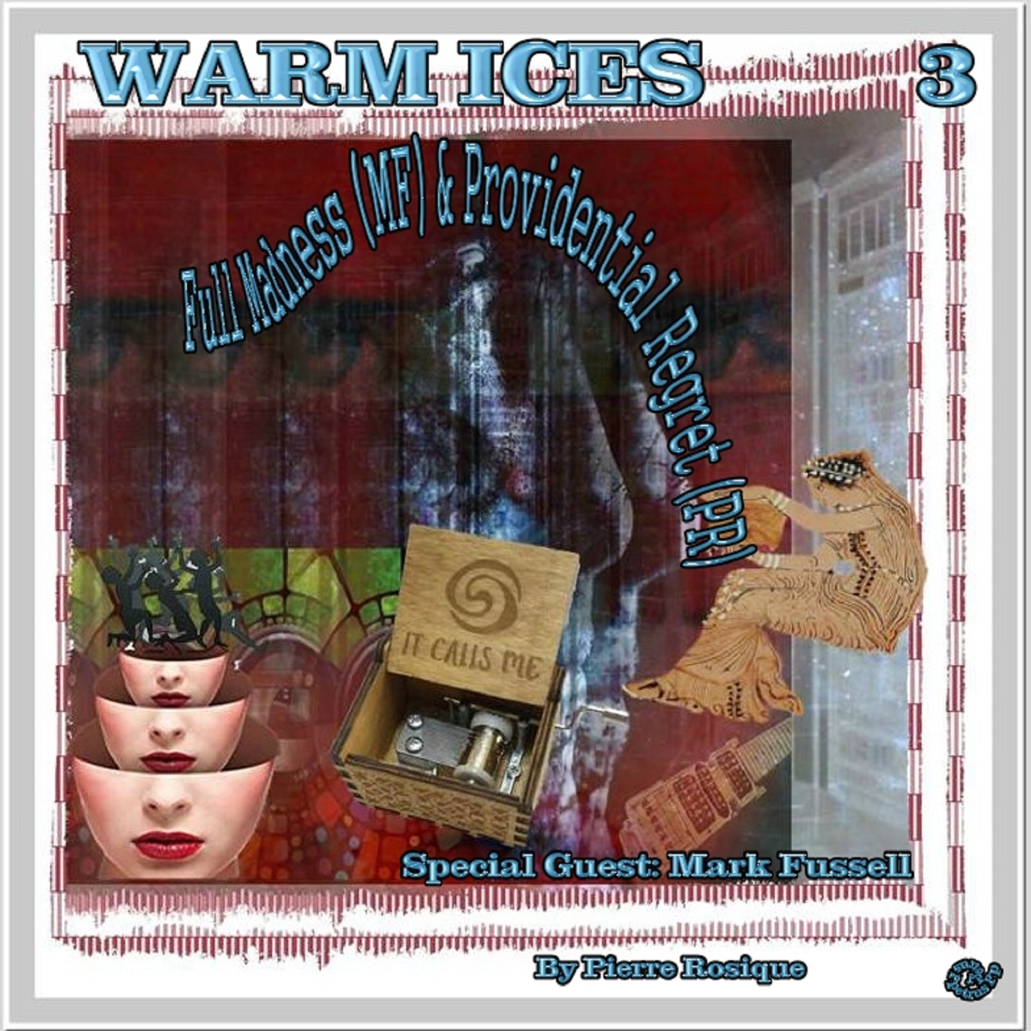 3-Warm Ices- Full Madness (MF) & Providential Regret (PR).jpg