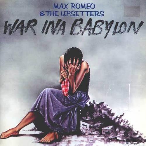 https://static.blog4ever.com/2012/10/715728/1976-Max_Romeo_-_The_Upsetters_-_War_ina_Babylon.jpg