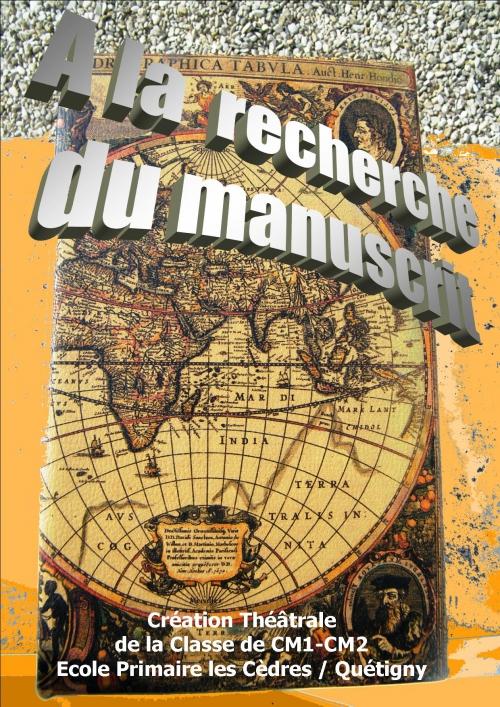 Affiche Théâtre 2011 A la recherche du manuscrit.jpg