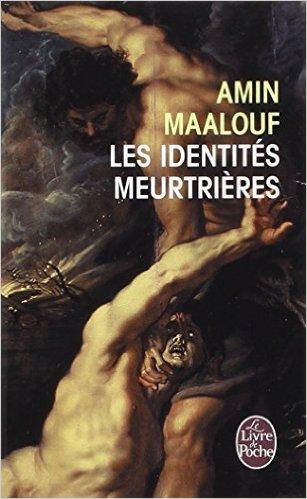 Amin Maalouf - Identités Meurtrières 03.jpg