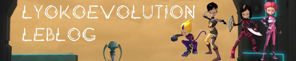 LyokoEvolution LE BLOG