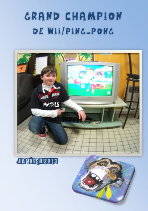 Mathis-Champion de WII/Ping-pong-Janvier 2013
