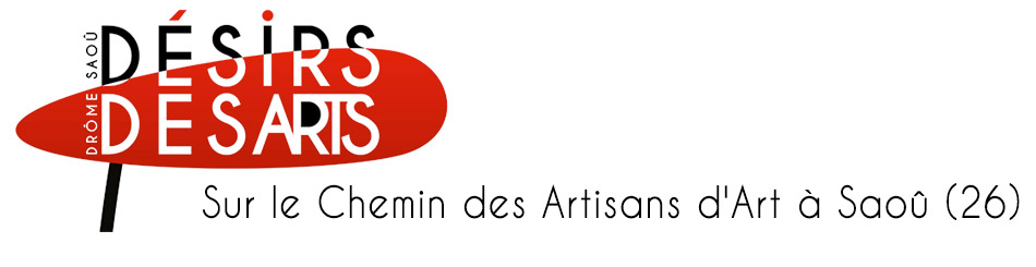 Désirs des Arts - Sur le Chemin des Artisans d'Art à Saoû (26)