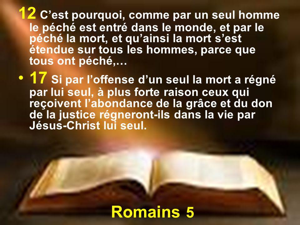 12+C'est+pourquoi,+comme+par+un+seul+homme+le+péché+est+entré+dans+le+monde,+et+par+le+péché+la+mort,+et+qu'ainsi+la+mort+s'est+étendue+sur+tous+les+hommes,+parce+que+tous+ont+péché,…