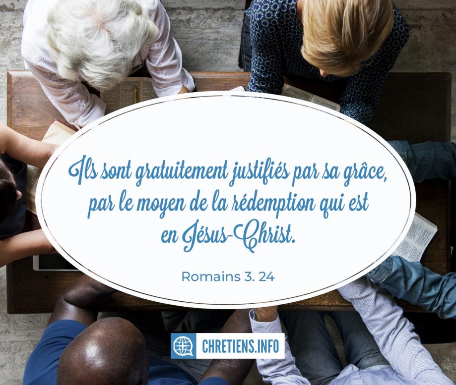 car-tous-ont-peche-et-sont-prives-de-la-gloire-de-dieu-ils-sont-gratuitement-justifies-par-sa-grace-par-le-moyen-de-la-redemption-qui-est-en-jesus-christ-romains-323-24