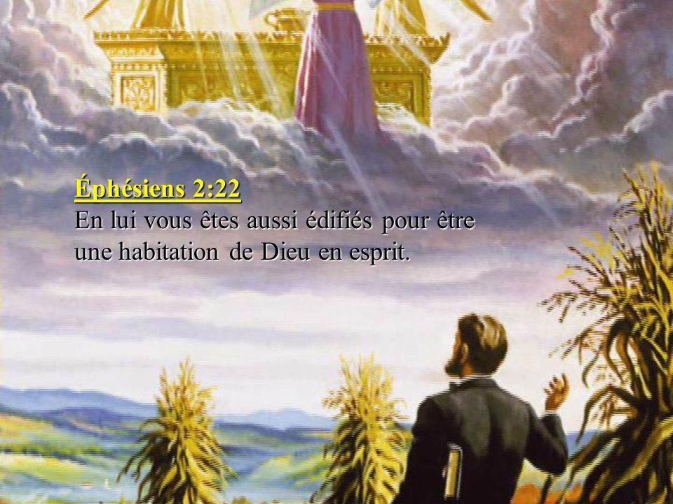 Éphésiens+2 22+En+lui+vous+êtes+aussi+édifiés+pour+être+une+habitation+de+Dieu+en+esprit